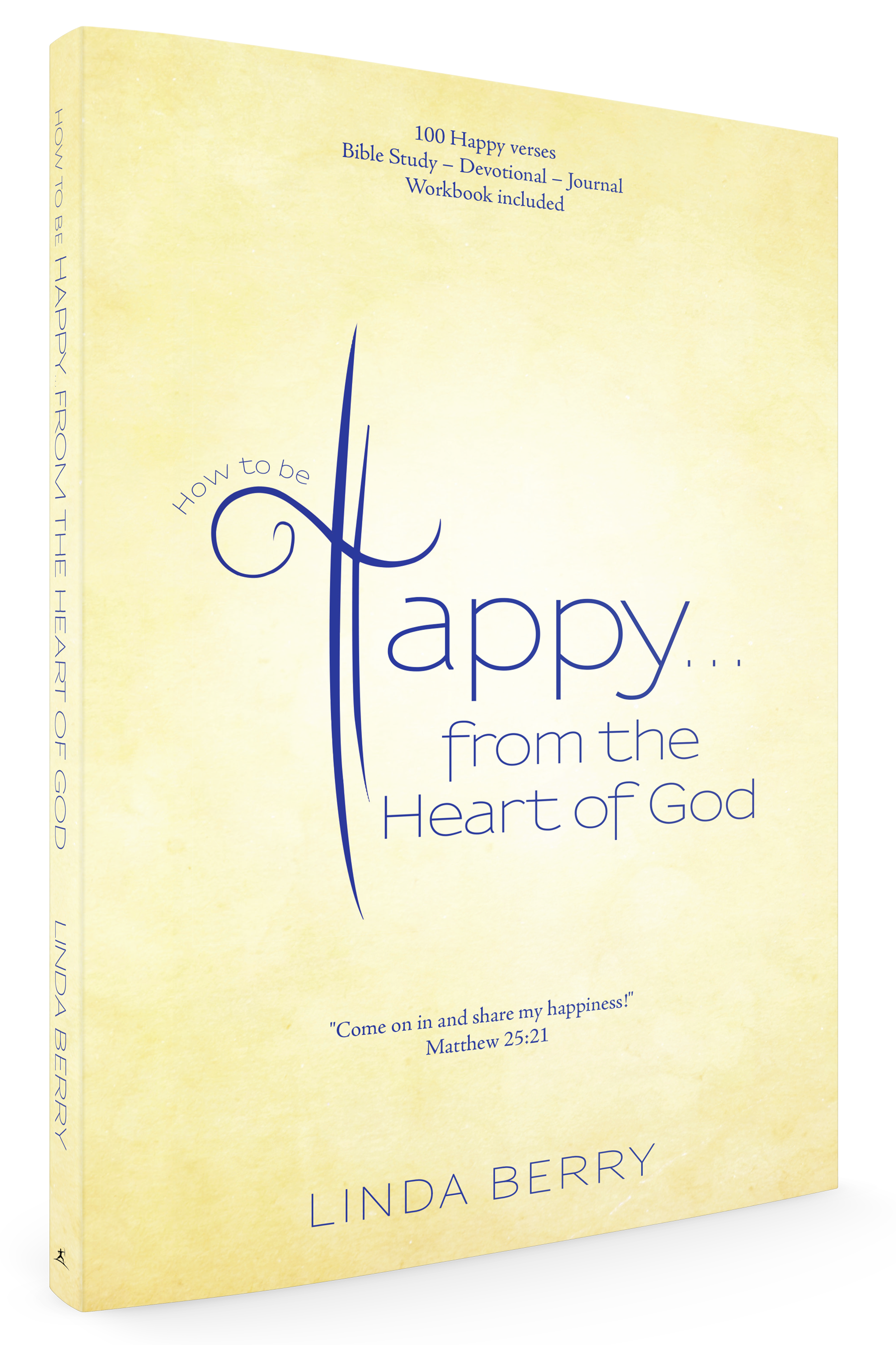 How To Be Happy…from The Heart Of God